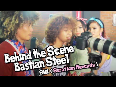 Behind the Scene Bastian Steel - SIM (Surat Izin Mencinta)