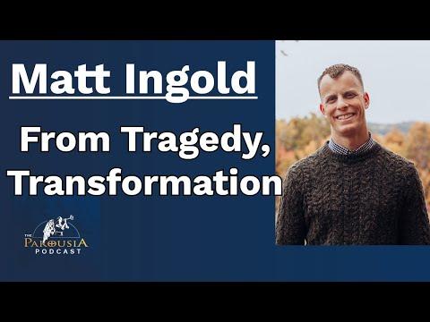 Matt Ingold: From Tragedy, Transformation