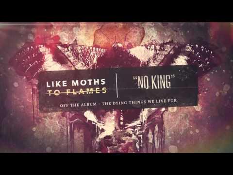 Like Moths To Flames - No King