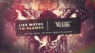 Like Moths To Flames - No King
