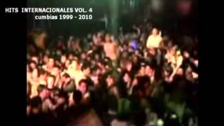 HITS INTERNACIONALES VOL  4 cumbias 1999   2010 part 4