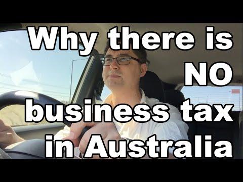 "Why Australia Has No ""Business Tax"" ... per se"