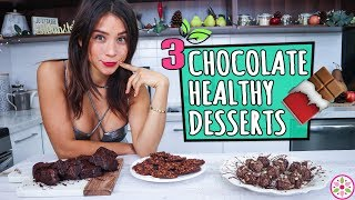 3 CHOCOLATE DESSERTS! - Healthy & Easy