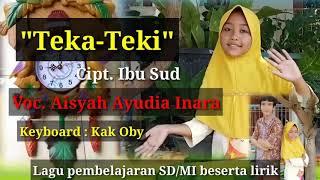 Lagu Teka Teki Cipt. Ibu Sud ll Pembelajaran kelas 3 Tema 3 by Aisyah Ayudia Inara