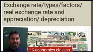 Exchange rate /types /appreciation and depreciation /real exchange rate / by Harikesh sir