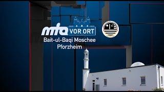 Bait-ul-Baqi Moschee in Pforzheim - Teil 1 | MTA vor Ort