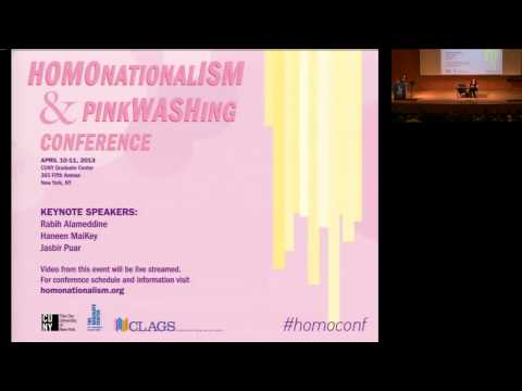 Jasbir Puar - Keynote from the Homonationalism and Pinkwashing Conference