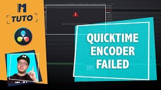 Bug DaVinci Resolve - Messages erreur Quick Time Decoder