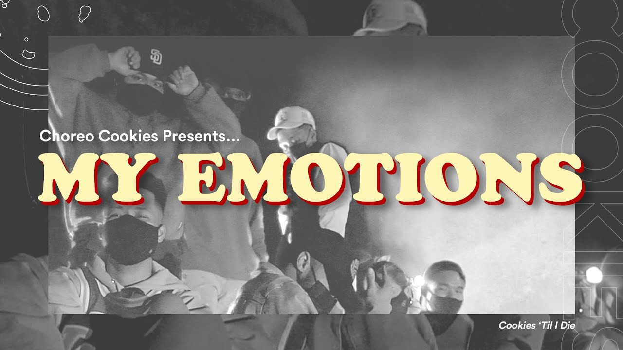 """Choreo Cookies Presents: """"My Emotions"""" 