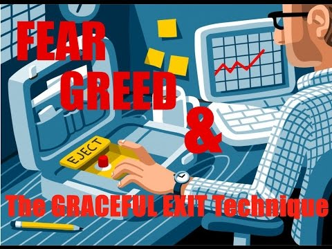 Forex Trading Lesson: Fear, Greed & The Graceful Exit Technique