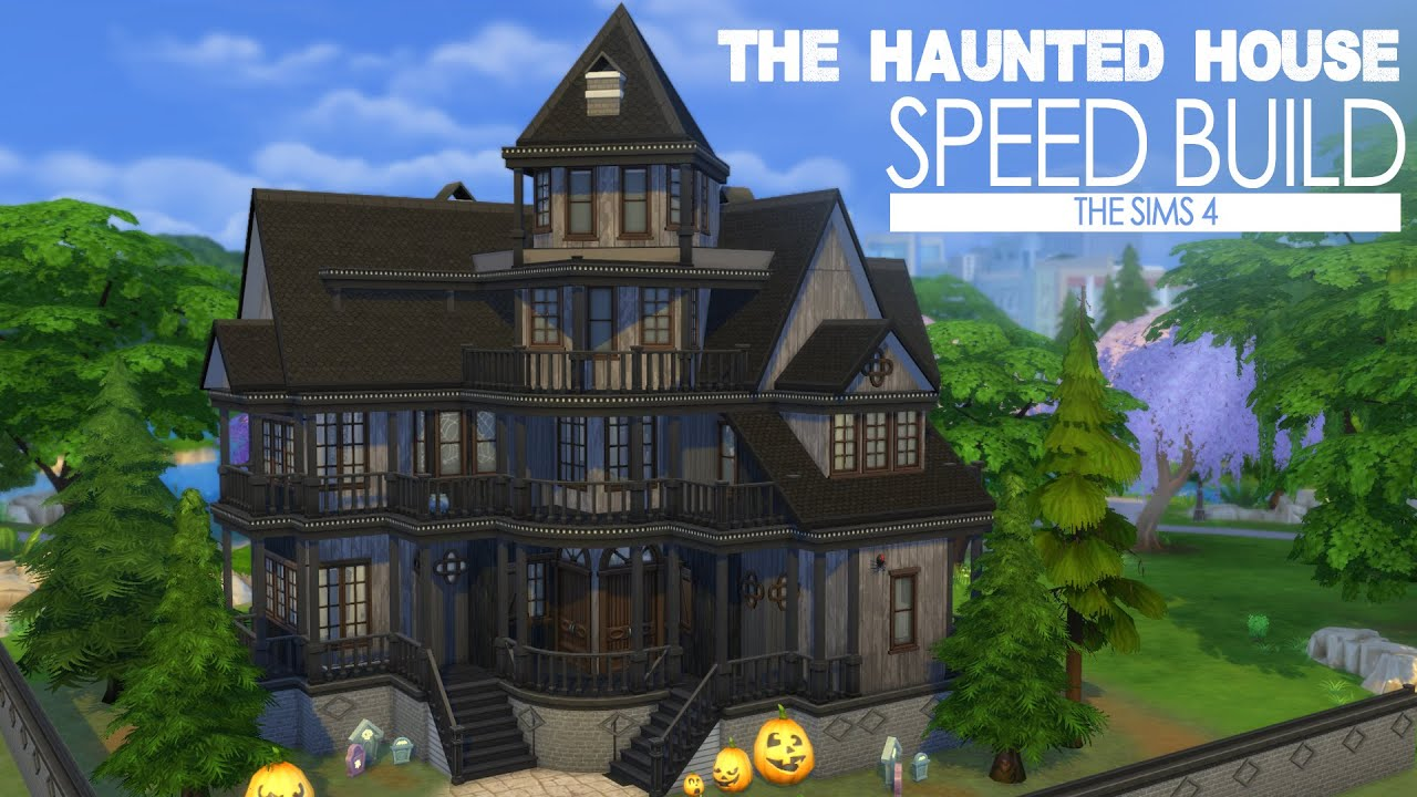 The sims 4 speed build the haunted house youtube for Time to build a house