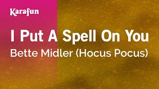 I Put A Spell On You - Bette Midler (Hocus Pocus) | Karaoke Version | KaraFun