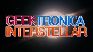 Geektronica #6: Interstellar Theme Ft. Steven Morris