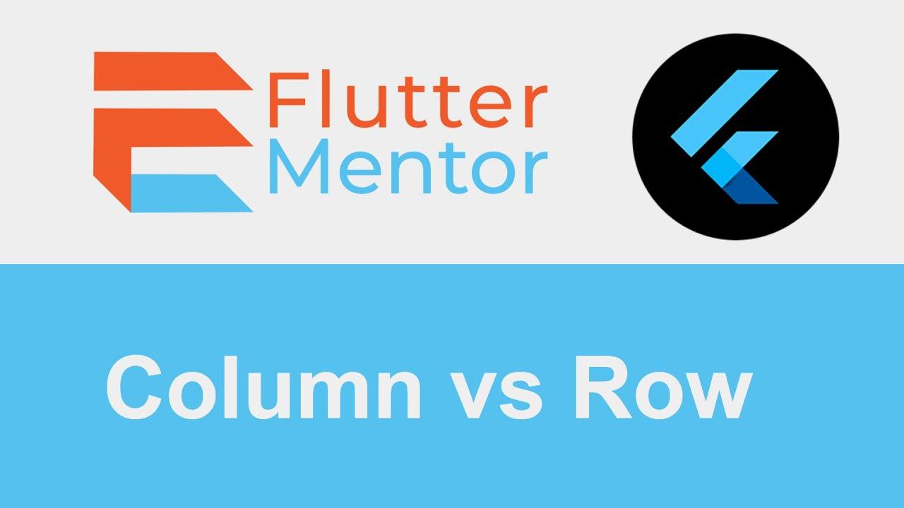 Flutter - Column vs Row Explained (Widgets For Beginners)