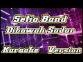 Karaoke Lirik  Setia Band Feat Restu VHT - Dibawah Sadar