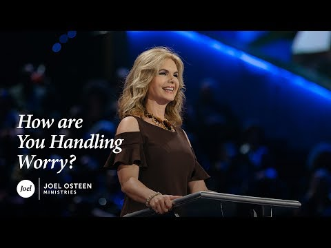 Victoria Osteen - How Are You Handling Worry?