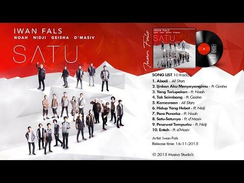 IWAN FALS - Album SATU ft (Noah, Geisha, Nidji, d'Masiv) Full Lirik thumbnail