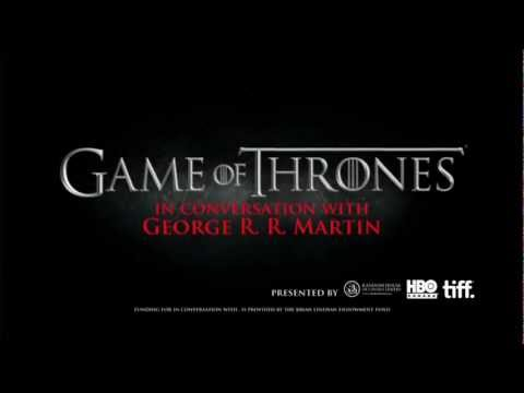 In Conversation With... George R.R. Martin on Game of Thrones Part 1 | TIFF Bell Lightbox