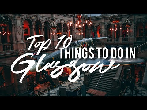 Top 10 THINGS to do in GLASGOW  //  Scotland Travel Guide