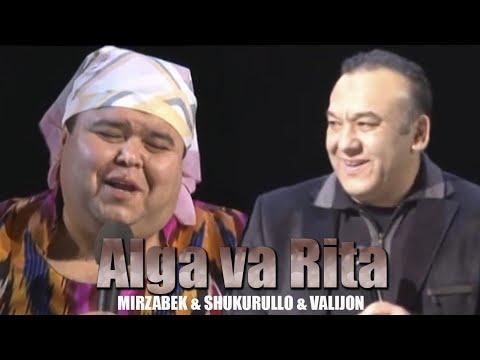 Alga Va Rita - Shukurullo Isroilov  Valijon Shamshiev Mirzabek Xolmedov