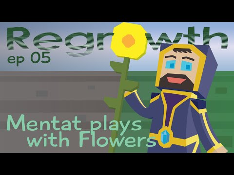 Mentat Plays with Flowers - Ep. 05 - Minecraft FTB Regrowth Modpack [1.7.10]
