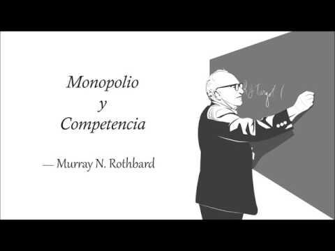 Monopolio y Competencia   Rothbard