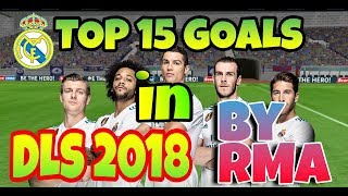 Top 15 GOALS by RMA ★ Dream League Soccer 2018 | Top goals in DLS 2018 | Real Madrid