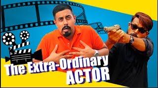 The Extra-Ordinary Actor | Bekaar Films | Hilarious