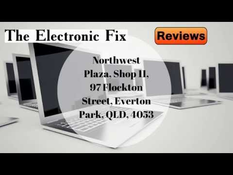 The Electronic Fix - REVIEWS - Computer Repairs Brisbane