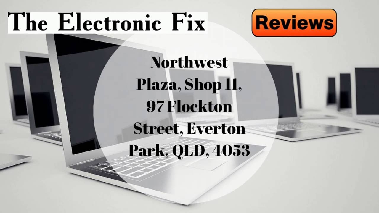 The Electronic Fix   REVIEWS   Computer Repairs Brisbane