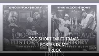 E40 Too Short ft travis porter -Dump truck
