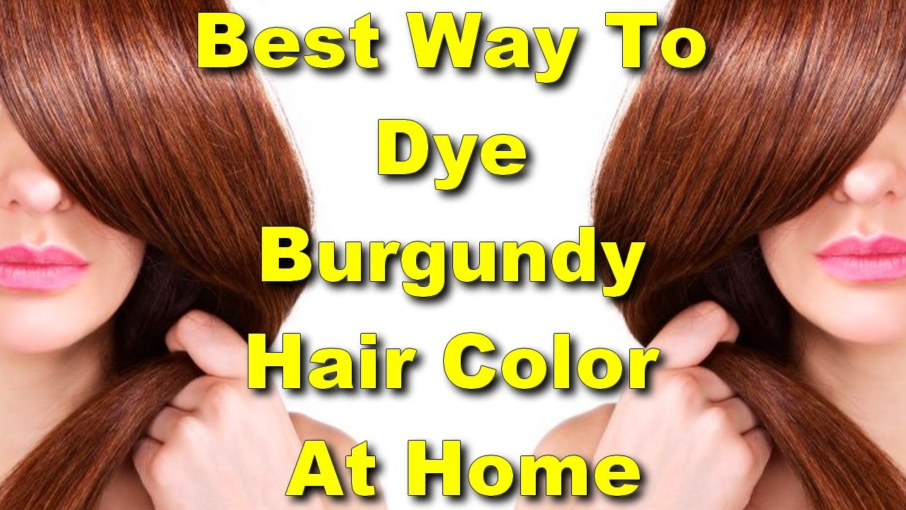 best way to dye burgundy hair color at home - YouTube
