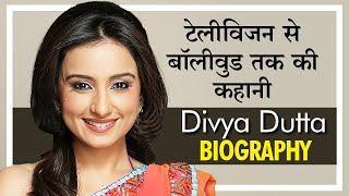 दिव्या दत्ता की टेलीविजन से बॉलीवुड तक की कहानी | Divya Dutta Biography|Life Journey and Film Career