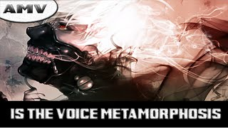 「AMV」(Anime MIX ) Is The Voice Metamorphosis HD