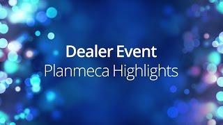 Dealer Event Planmeca Highlights IDS 2017