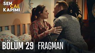 Sen Çal Kapımı 29. Bölüm Fragmanı