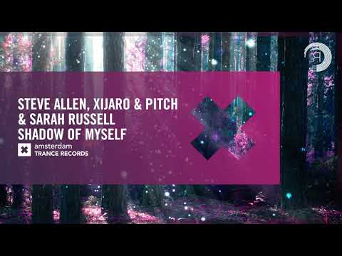 Steve Allen, Xijaro & Pitch & Sarah Russell - Shadow Of Myself (Amsterdam Trance) Extended