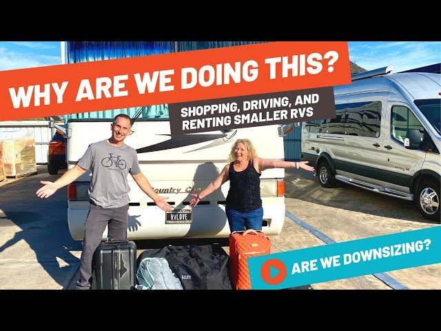 Are We DOWNSIZING Our RV? WHY Are We Shopping, Renting, Driving Small RVs? | RV Life