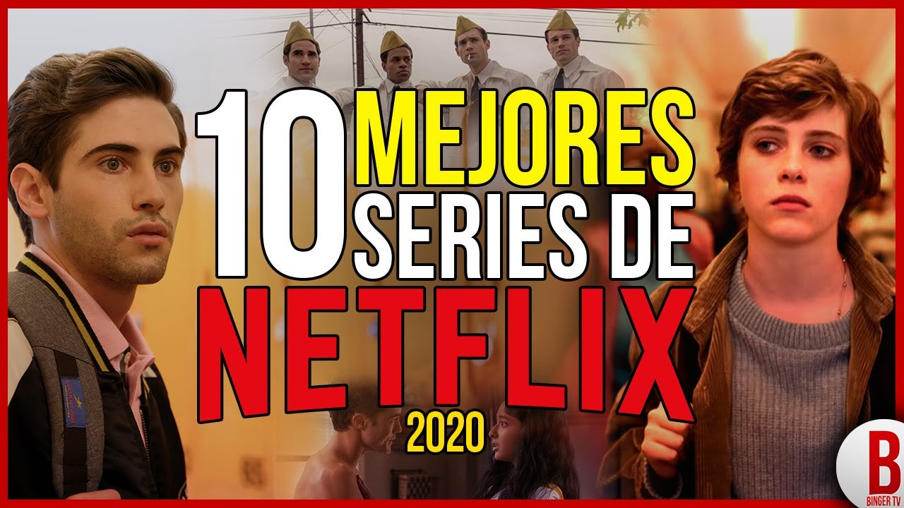 Top 10 Mejores Series De Netflix 2020 Las Series Más Recomendables Youtube