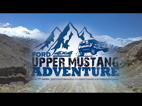 Ford Upper Mustang Adventure 2017, Into the Kingdom of Lo