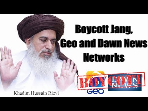 Boycott Jang, Geo and Dawn News Networks,Khadim Hussain Rizvi instructed his Followers