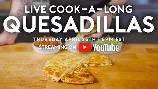 Quesadillas | Basics with Babish Live