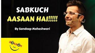 'SABKUCH AASAAN HAI' | By Sandeep Maheshwari | Hindi Motivational