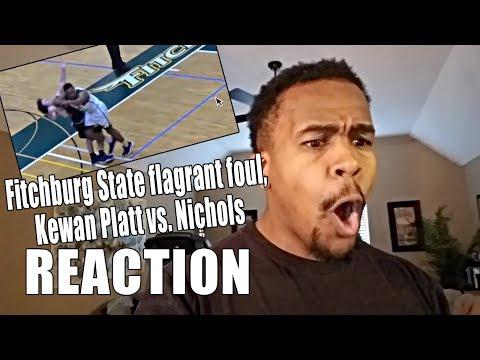 Fitchburg State flagrant foul, Kewan Platt vs  Nichols!! REACTION