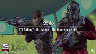 GTA Online Trailer Music — The Doomsday Heist