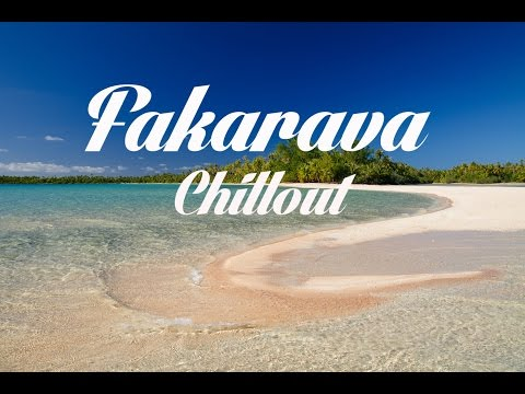 Beautiful FAKARAVA Chillout and Lounge Mix Del Mar