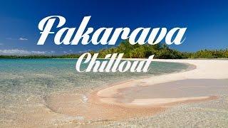 Beautiful FAKARAVA Chillout and Lounge Mix Del Mar