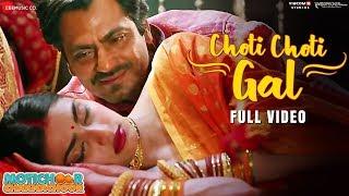 Choti Choti Gal -Full Video | Motichoor Chaknachoor| Nawazuddin, Athiya| Arjuna Harjai, Yasser Desai