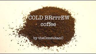 Coffee: homemade Cold Brew Coffee