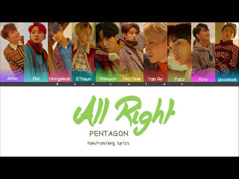 PENTAGON (펜타곤) - ALL RIGHT (Color Coded Lyrics) Han/Rom/Eng